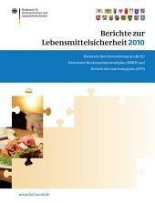 Berichte zur Lebensmittelsicherheit 2010: Nationaler Rückstandskontrollplan und Einfuhrüberwachungsplan