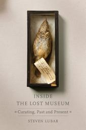 Inside the Lost Museum: Curating, Past and Present