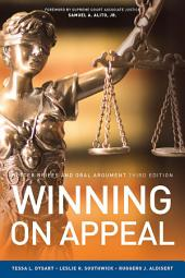 Winning On Appeal: Better Briefs and Oral Argument: Edition 3