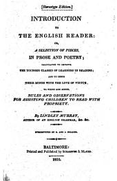 Introduction to the English Reader: Or, A Selection of Pieces in Prose and Poetry, Calculated to Improve the Younger Classes of Learners ...