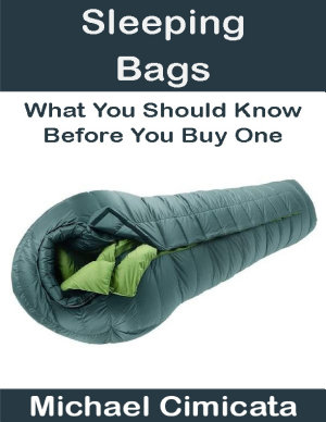 Sleeping Bags  What You Should Know Before You Buy One