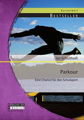 Parkour Eine Chance F R Den Schulsport