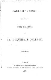 Correspondence relative to the Warden of St. Columba's College [G. W. with J. G. Beresford, Archbishop of Armagh]. Second edition