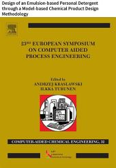 23 European Symposium on Computer Aided Process Engineering: Design of an Emulsion-based Personal Detergent through a Model-based Chemical Product Design Methodology