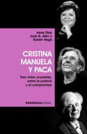 Cristina, Manuela y Paca: Tres vidas cruzadas, entre la justicia y el compromiso