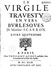 Le Virgile travesty en vers burlesques de Monsieur Scarron. Livre quatriesme