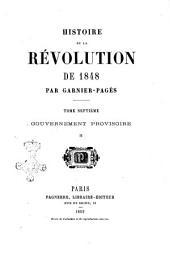 Histoire de la révolution de 1848 par Garnier-Pagès: Gouvernement provisoire. 2, Volume7