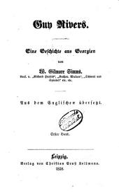 Guy Rivers: Eine Geschichte aus Georgien von W. Gilmore Simms. Aus dem Englischen übersetzt, Band 1