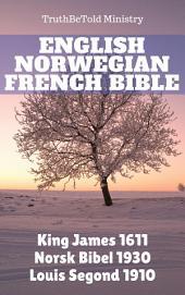 English Norwegian French Bible: King James 1611 - Bibelen 1930 - Louis Segond 1910