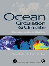Ocean Circulation and Climate: Observing and Modelling the Global Ocean