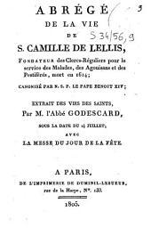 Abrégé de la vie de S. Camille de Lellis, fondateur des Clercs-réguliers pour le service des malades, des agonisans et des pestiférés, mort en 1614: canonisé par N. S. P. le pape Benoit XIV