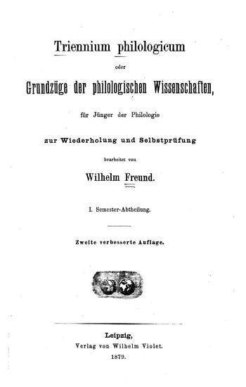 Triennium philologicum oder Grundz  ge der philologischen Wissenschaften PDF
