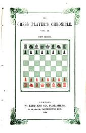 The chess player's chronicle: Volume 2