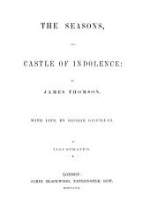The seasons, and castle of indolence. With life, by G. Gilfillan