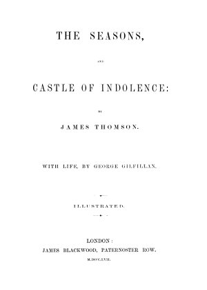 The seasons  and castle of indolence  With life  by G  Gilfillan PDF