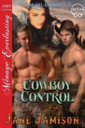 Cowboy Control [Carnal Cowboys 3]