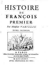 Histoire de François Premier (roi de France.)