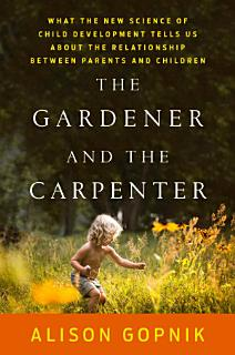 The Gardener and the Carpenter Book