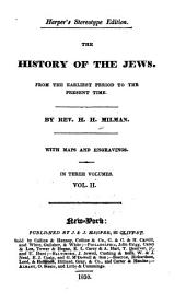 The History of the Jews: From the Earliest Period to the Present Time, Volume 2