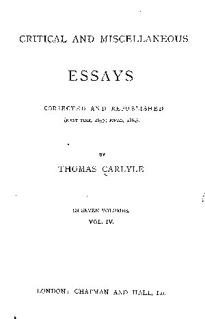 Critical and Miscellaneous Essays  Characteristics  Goethe s portrait  Death of Goethe  Biography  Boswell s Life of Johnson  Goethe s works  Corn law rhymes  On history again  Appendix  The tale  Novelle