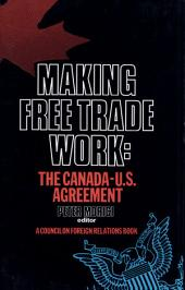 Making Free Trade Work: The Canada-U.S. Agreement