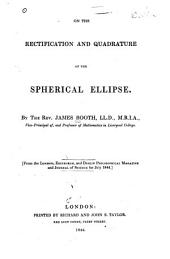 On the Rectification and Quadrature of the Spherical Ellipse