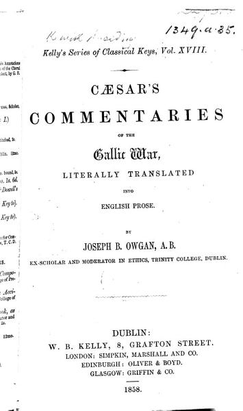 C  sar s Commentaries of the Gallic War  Literally Translated Into English Prose   Bk  1 4   By Joseph B  Owgan PDF