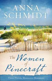 The Women of Pinecraft: Three Florida Mennonite Romances