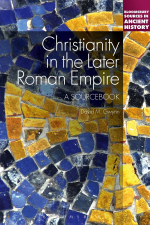 Christianity in the Later Roman Empire  A Sourcebook PDF