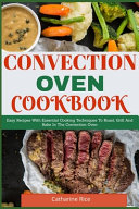 Convection Oven Cookbook Book