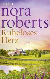 Ruheloses Herz: Roman