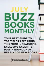 July Buzz Books Monthly: Your Best Guide to Top Titles Appearing This Month