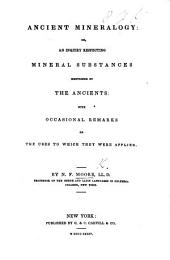 Ancient Mineralogy: Or, An Inquiry Respecting Mineral Substances Mentioned by the Ancients