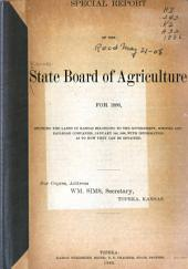 Special Report of the State Board of Agriculture for 1886, Showing the Lands in Kansas Belonging to the Government, Schools and Railroad Companies, January 1st, 1886, with Information as to how They Can be Obtained ...