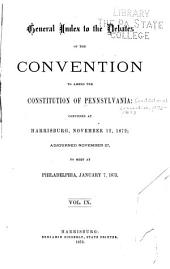 Debates of the Convention to Amend the Constitution of Pennsylvania: Convened at Harrisburg, November 12, 1872, Adjourned, November 27, to Meet at Philadelphia, January 7, 1873, Volume 9