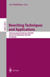 Rewriting Techniques and Applications: 12th International Conference, RTA 2001, Utrecht, The Netherlands, May 22-24, 2001. Proceedings
