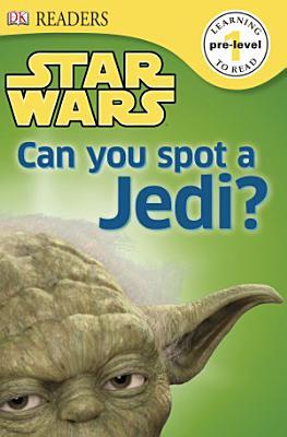 DK Readers L0  Star Wars  Can You Spot a Jedi  PDF