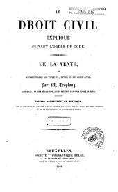 Le droit civil expliqué suivant l'ordre du Code: De la vente, ou, Commentaire du titre 6., livre 3. du Code civil, Livre3