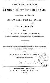 Friedrich Creuzers Symbolik Und Mythologie Der Alten Völker Besonders Der Griechen Im Auszuge