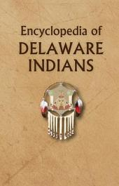Encyclopedia of Delaware Indians