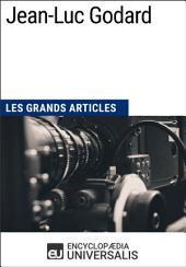 Jean-Luc Godard: Les Grands Articles d'Universalis