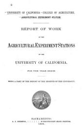 Report of the Agricultural Experiment Stastion of the University of California ...