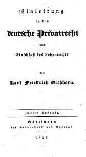 Einleitung in das deutsche Privatrecht: mit Einschluß des Lehenrechts, Band 1