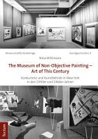 The Museum of Non Objective Painting   Art of This Century PDF