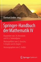 Springer-Handbuch der Mathematik IV: Begründet von I.N. Bronstein und K.A. Semendjaew Weitergeführt von G. Grosche, V. Ziegler und D. Ziegler Herausgegeben von E. Zeidler