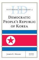 Historical Dictionary of Democratic People s Republic of Korea PDF