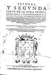 Primera y segunda parte de la Curia Filipica: donde ... se trata de los iuizios, mayormente forenses, eclesiasticos y seculares, con lo sobre ellos hasta aora dispuesto por derecho ... y de la mercancia y contratacion de tierra y mar