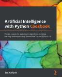 Artificial Intelligence with Python Cookbook