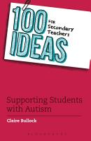 100 Ideas for Secondary Teachers  Supporting Students with Autism PDF