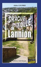 Drague folle à Lannion: Un thriller breton oppressant